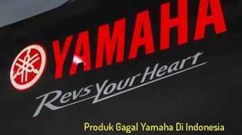 Produk Yamaha yang Gagal di Pasaran Indonesia